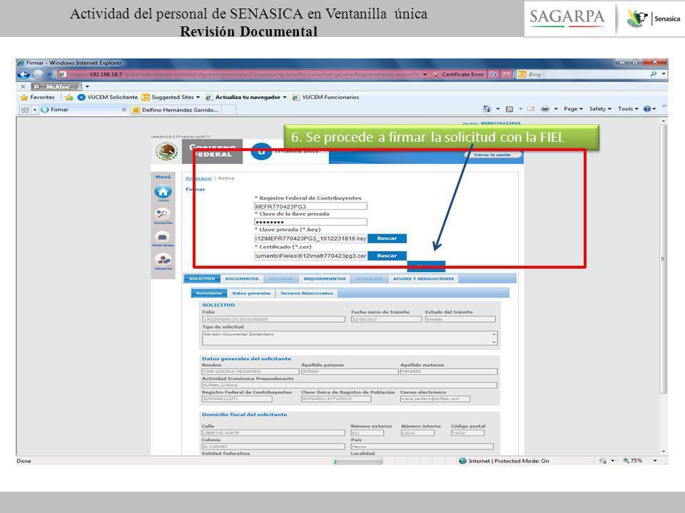 6. Se procede a firmar la solicitud con la FIEL Actividad del personal de SENASICA en Ventanilla única Revisión Documental