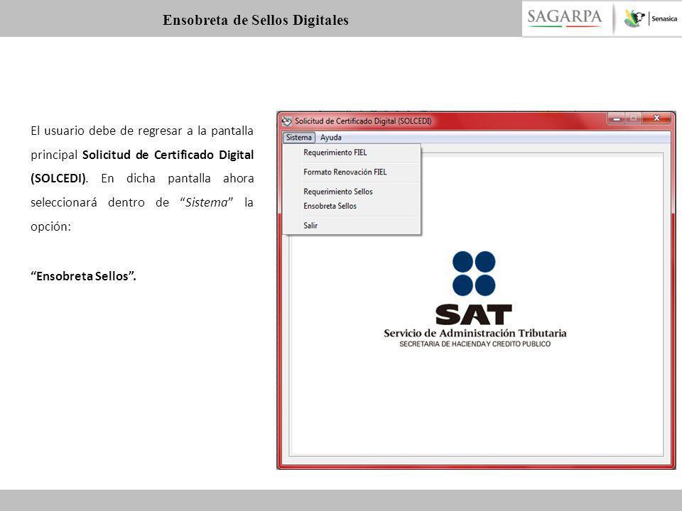 El usuario debe de regresar a la pantalla principal Solicitud de Certificado Digital (SOLCEDI). En dicha pantalla ahora seleccionará dentro de Sistema