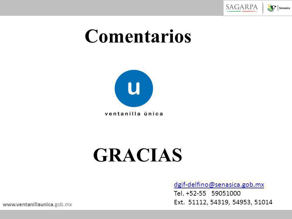www.ventanillaunica.gob.mx Comentarios GRACIAS dgif-delfino@senasica.gob.mx Tel. +52-55 59051000 Ext. 51112, 54319, 54953, 51014