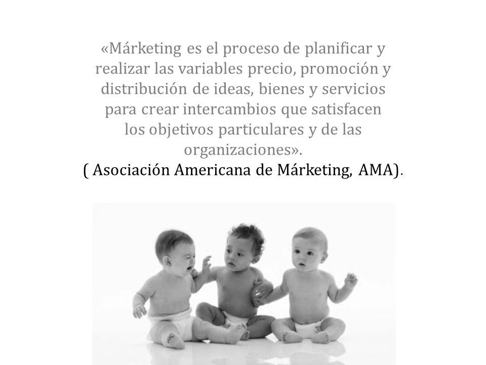 «Márketing es el proceso de planificar y realizar las variables precio, promoción y distribución de ideas, bienes y servicios para crear intercambios