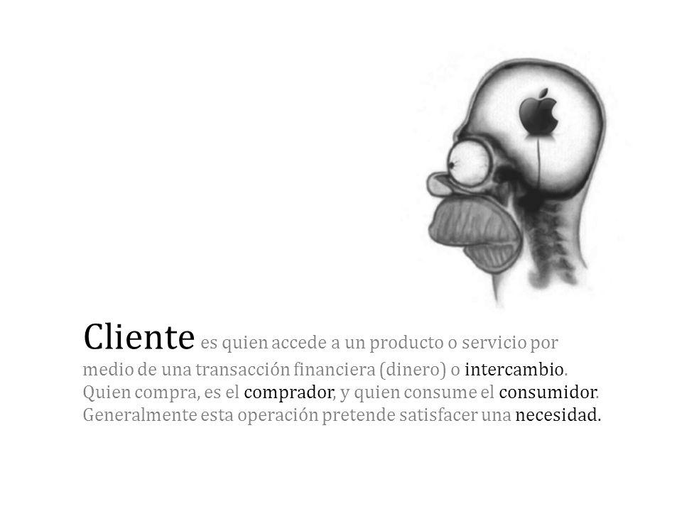 Cliente es quien accede a un producto o servicio por medio de una transacción financiera (dinero) o intercambio. Quien compra, es el comprador, y quie