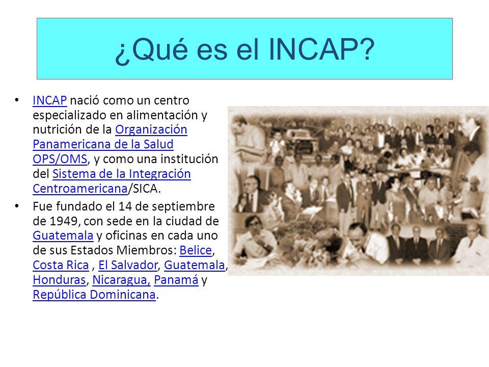 INCAP nació como un centro especializado en alimentación y nutrición de la Organización Panamericana de la Salud OPS/OMS, y como una institución del S