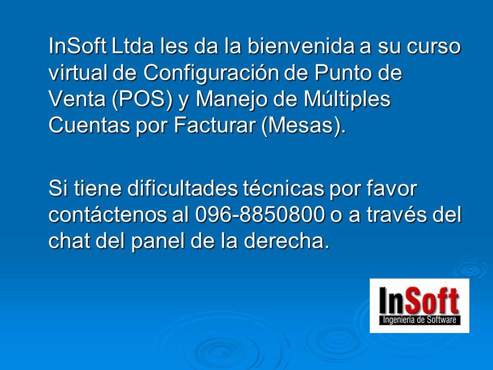 InSoft Ltda les da la bienvenida a su curso virtual de Configuración de Punto de Venta (POS) y Manejo de Múltiples Cuentas por Facturar (Mesas). Si ti