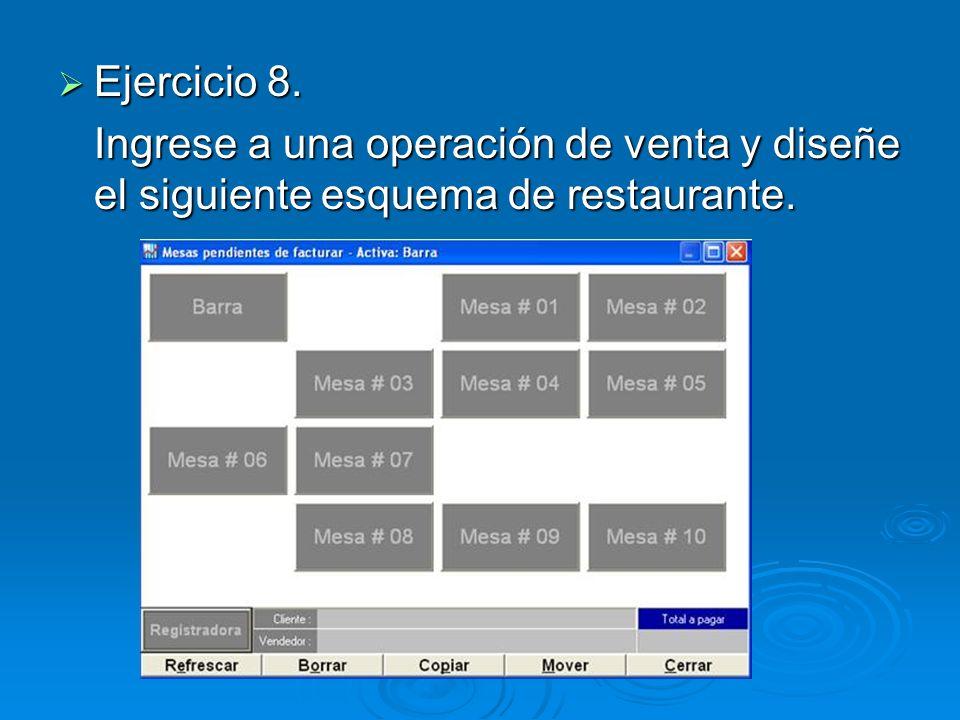 Ejercicio 8. Ejercicio 8. Ingrese a una operación de venta y diseñe el siguiente esquema de restaurante.