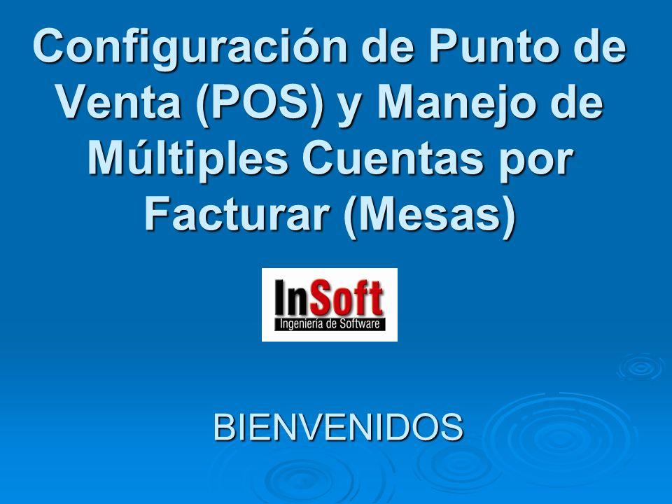Configuración de Punto de Venta (POS) y Manejo de Múltiples Cuentas por Facturar (Mesas) BIENVENIDOS