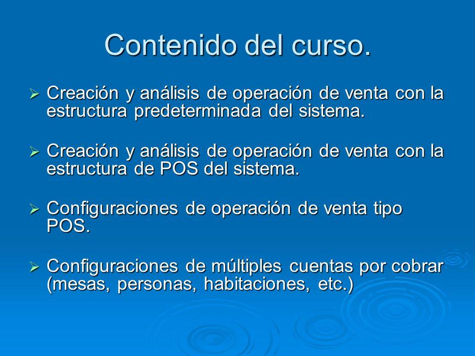Contenido del curso. Creación y análisis de operación de venta con la estructura predeterminada del sistema. Creación y análisis de operación de venta