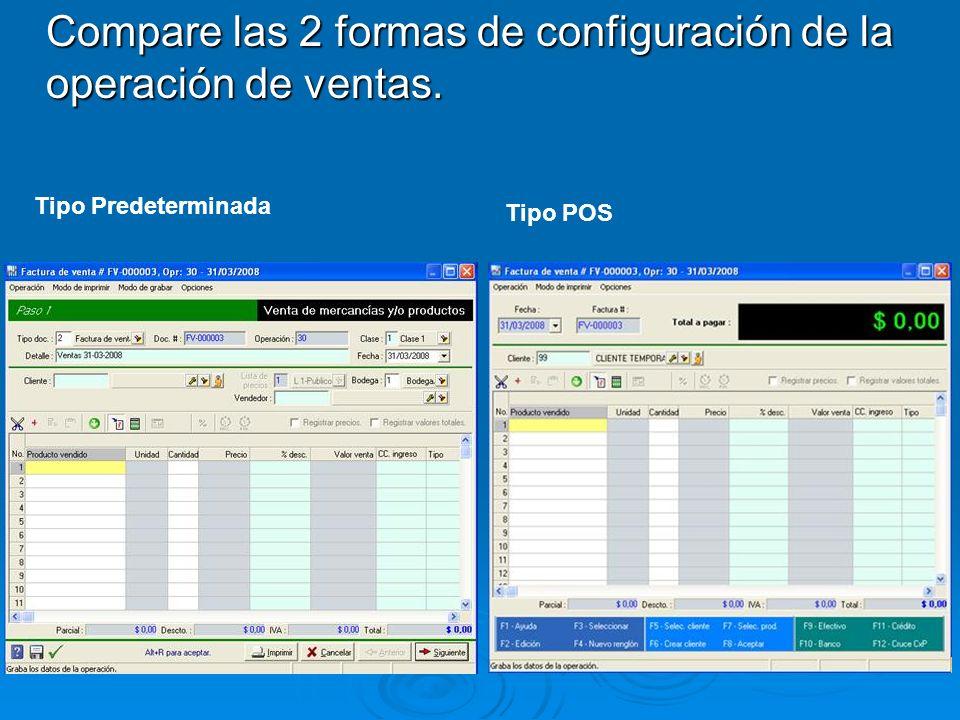 Compare las 2 formas de configuración de la operación de ventas. Tipo Predeterminada Tipo POS