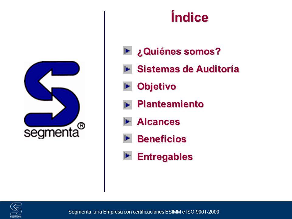 Slide: 3 Segmenta, una Empresa con certificaciones ESIMM e ISO 9001-2000 ¿Quiénes Somos.