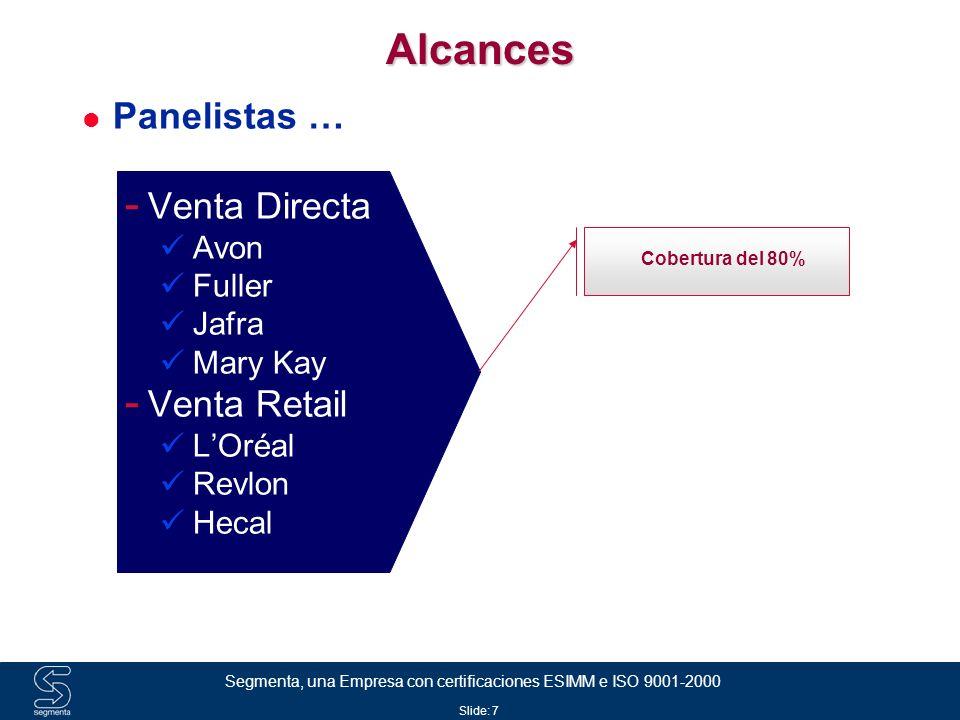 Slide: 8 Segmenta, una Empresa con certificaciones ESIMM e ISO 9001-2000 Beneficios Conocimiento de la estructura del sector y su evolución.