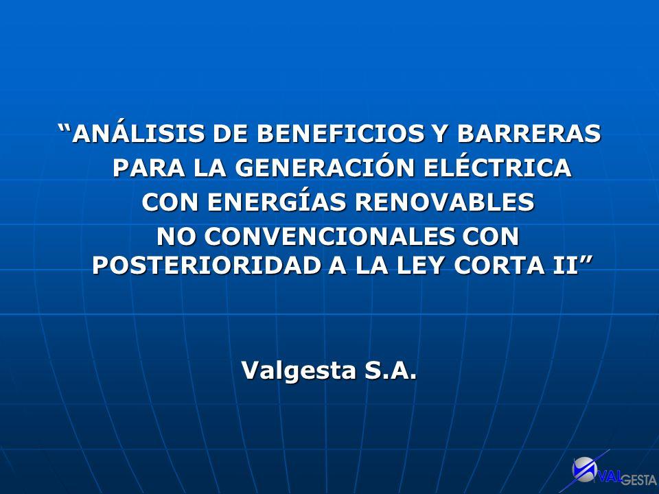 ANÁLISIS DE BENEFICIOS Y BARRERAS PARA LA GENERACIÓN ELÉCTRICA PARA LA GENERACIÓN ELÉCTRICA CON ENERGÍAS RENOVABLES CON ENERGÍAS RENOVABLES NO CONVENC