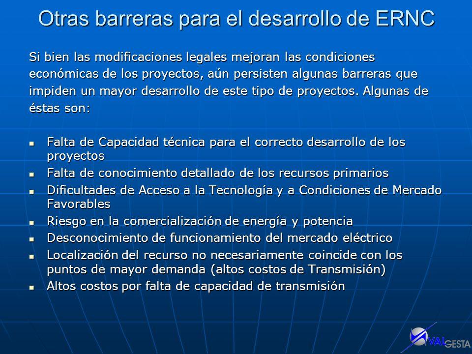 Otras barreras para el desarrollo de ERNC Si bien las modificaciones legales mejoran las condiciones económicas de los proyectos, aún persisten alguna