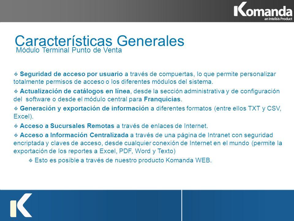 Características Generales Seguridad de acceso por usuario a través de compuertas, lo que permite personalizar totalmente permisos de acceso o los dife