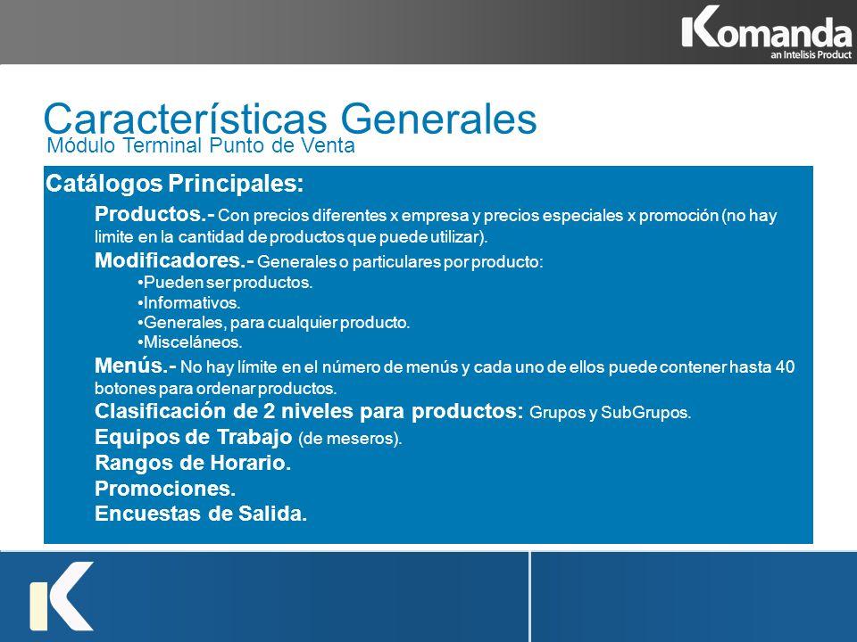 Módulo Terminal Punto de Venta Características Generales Productos.- Con precios diferentes x empresa y precios especiales x promoción (no hay limite
