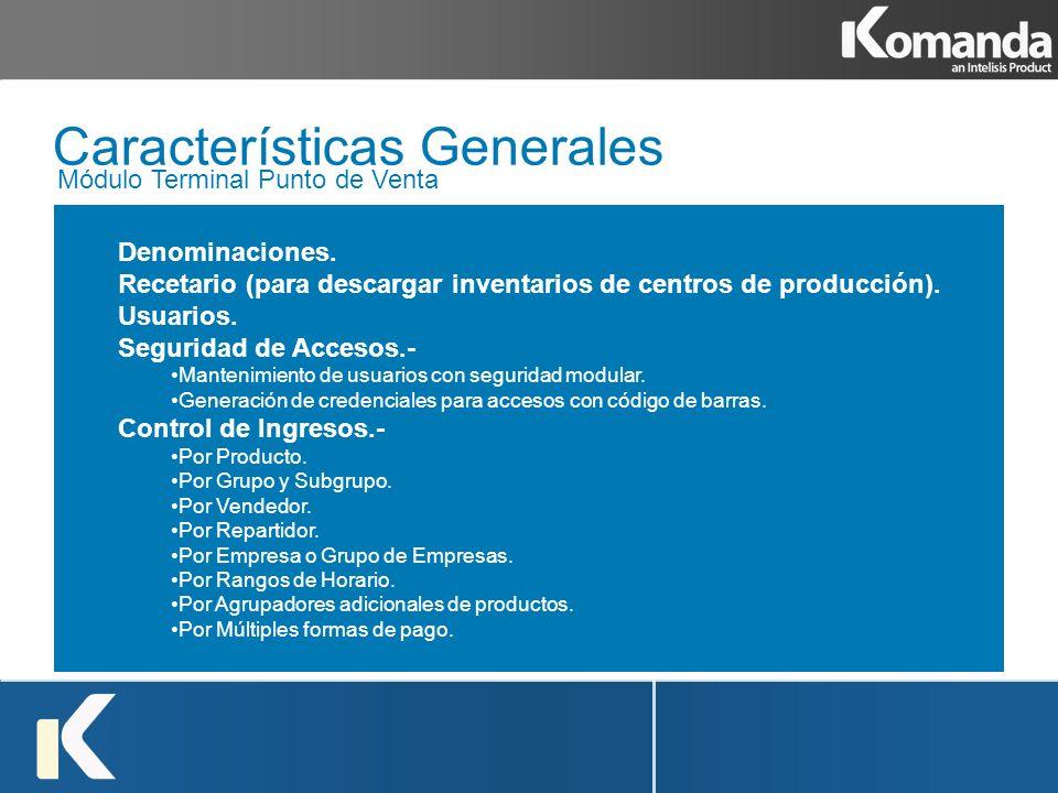 Denominaciones. Recetario (para descargar inventarios de centros de producción). Usuarios. Seguridad de Accesos.- Mantenimiento de usuarios con seguri