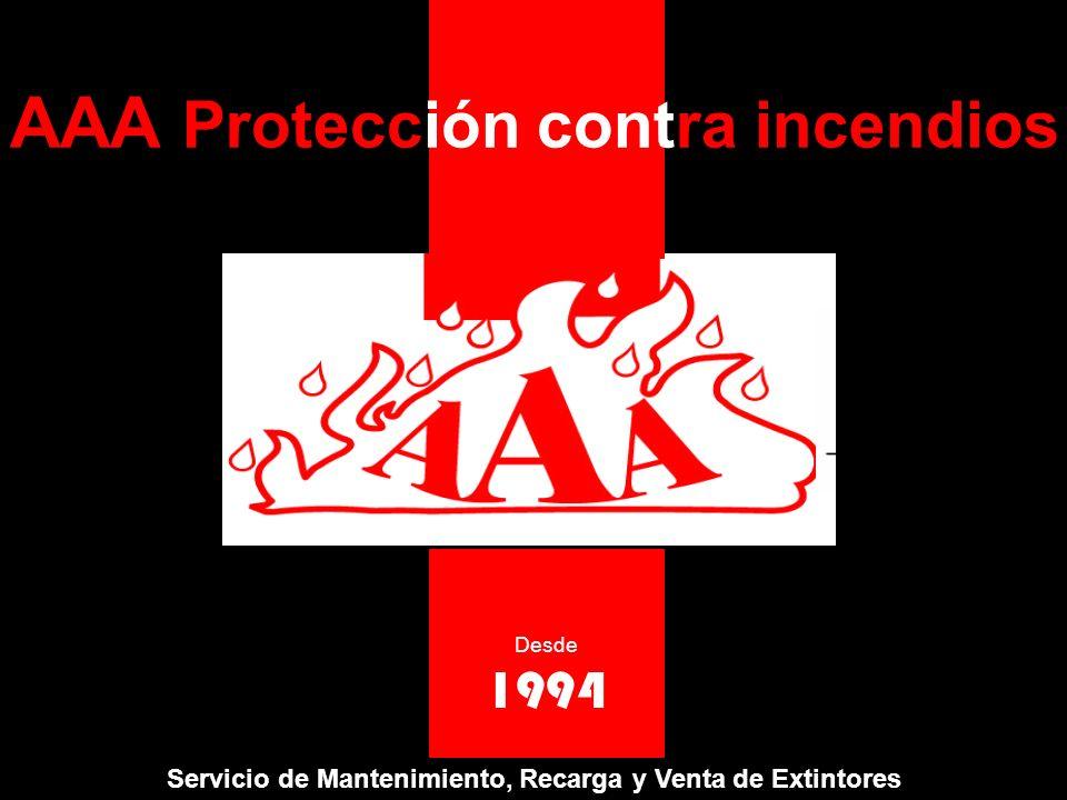 AAA Protección contra incendios servicio de mantenimiento, recarga y venta de extintores Nuestro Compromiso es un servicio de Calidad, Responsabilidad y de Solución de Problemas con estricto Apego a la Normatividad Aplicable AAA es una Empresa establecida el primero de septiembre de 1994, Bajo la Premisa de ser la mejor opción para la industria y el comercio, al ofrecer en cada servicio: Un compromiso con nuestros clientes Calidad en todos nuestros servicios Seguridad en nuestros procesos La satisfacción total de nuestros clientes El cumplimiento de las normas aplicables Lo que a permitido a: AAA ocupar un lugar sobresaliente e importante frente a la competencia