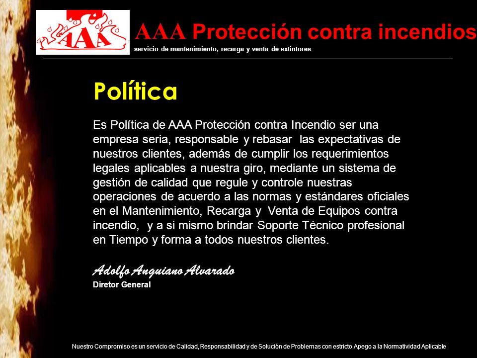 AAA Protección contra incendios servicio de mantenimiento, recarga y venta de extintores Nuestro Compromiso es un servicio de Calidad, Responsabilidad