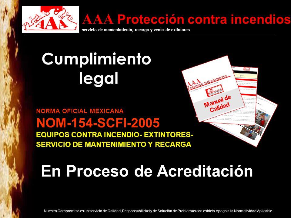 AAA Protección contra incendios servicio de mantenimiento, recarga y venta de extintores Nuestro Compromiso es un servicio de Calidad, Responsabilidad y de Solución de Problemas con estricto Apego a la Normatividad Aplicable Normas aplicables Extintores STPS