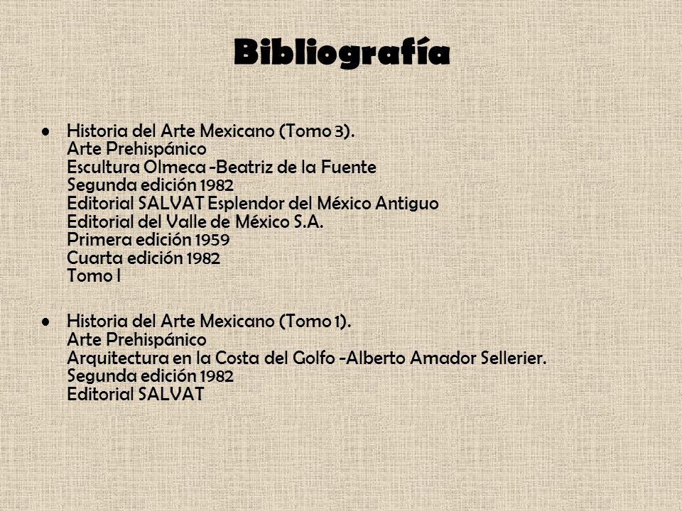 Bibliografía Historia del Arte Mexicano (Tomo 3). Arte Prehispánico Escultura Olmeca -Beatriz de la Fuente Segunda edición 1982 Editorial SALVAT Esple