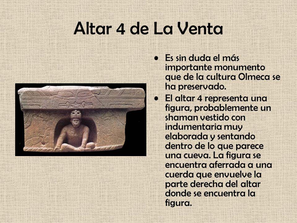 Altar 4 de La Venta Es sin duda el más importante monumento que de la cultura Olmeca se ha preservado. El altar 4 representa una figura, probablemente