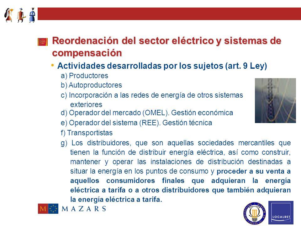 Reordenación del sector eléctrico y sistemas de compensación Ley 54/1997, de 17 de noviembre, del Sector Eléctrico Modificación de régimen retributivo