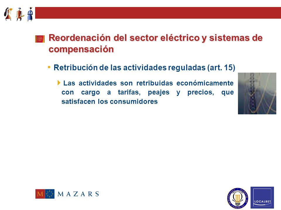 Reordenación del sector eléctrico y sistemas de compensación Actividades desarrolladas por los sujetos (art. 9 Ley) g)Los distribuidores, que son aque