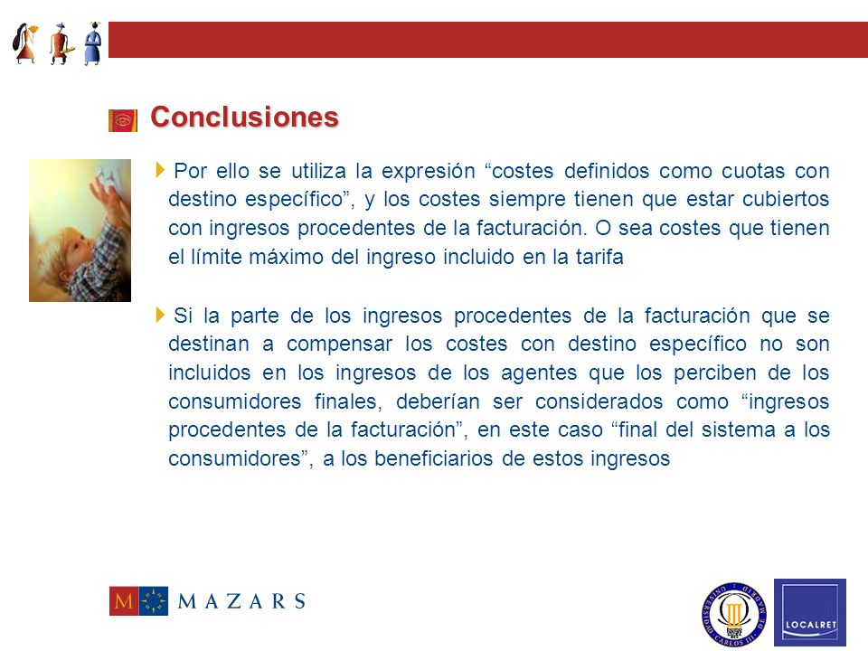 Conclusiones La opción contable del PGCSE, de representación y liquidación de los ingresos necesarios para compensar estos costes, no debe desvirtuar