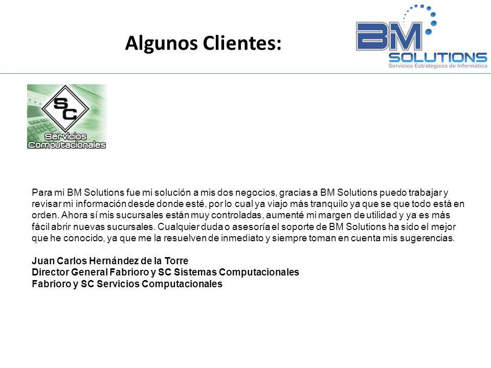 Para mi BM Solutions fue mi solución a mis dos negocios, gracias a BM Solutions puedo trabajar y revisar mi información desde donde esté, por lo cual