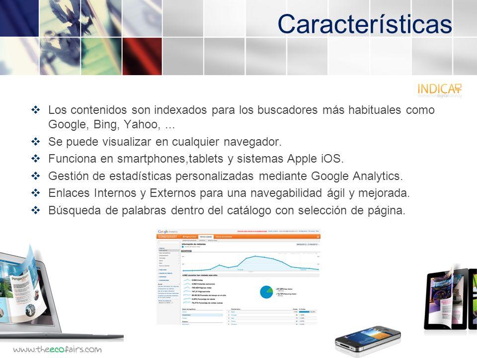 Características Los contenidos son indexados para los buscadores más habituales como Google, Bing, Yahoo,...