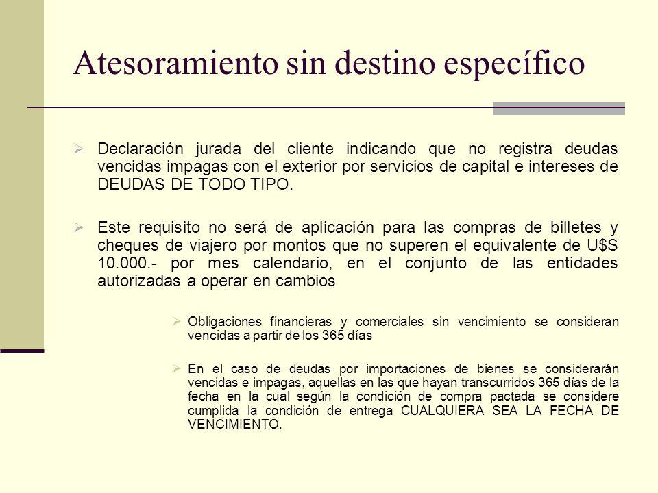 Atesoramiento sin destino específico Declaración jurada del cliente indicando que no registra deudas vencidas impagas con el exterior por servicios de