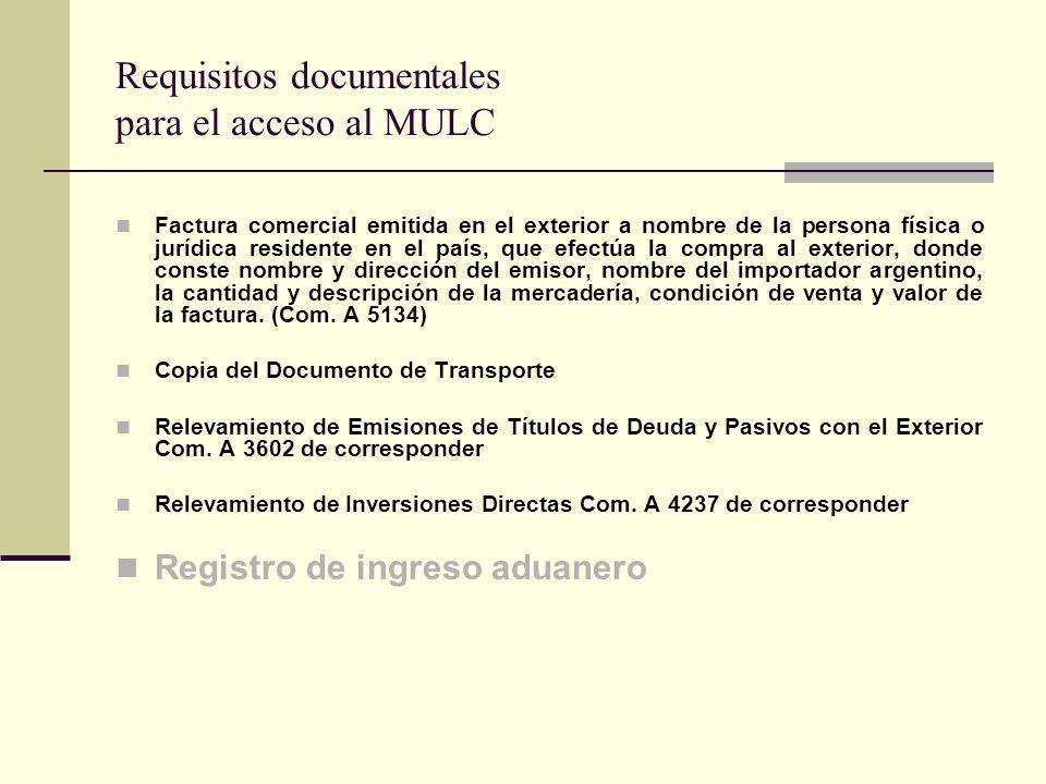 Requisitos documentales para el acceso al MULC Factura comercial emitida en el exterior a nombre de la persona física o jurídica residente en el país,