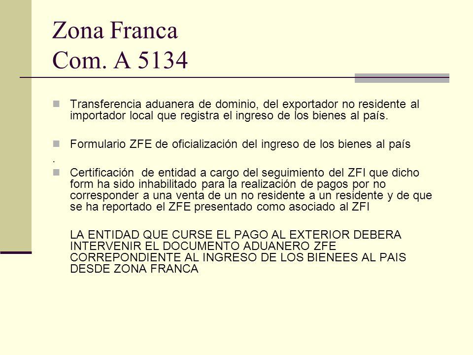 Zona Franca Com. A 5134 Transferencia aduanera de dominio, del exportador no residente al importador local que registra el ingreso de los bienes al pa
