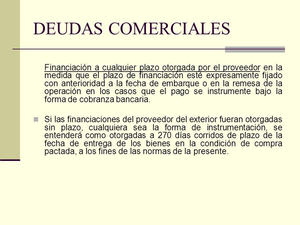 DEUDAS COMERCIALES Financiación a cualquier plazo otorgada por el proveedor en la medida que el plazo de financiación esté expresamente fijado con ant