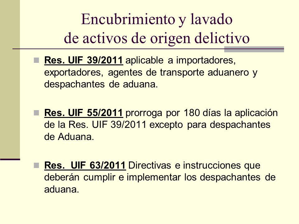 Encubrimiento y lavado de activos de origen delictivo Res. UIF 39/2011 aplicable a importadores, exportadores, agentes de transporte aduanero y despac