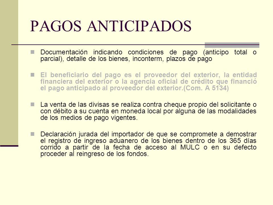 PAGOS ANTICIPADOS Documentación indicando condiciones de pago (anticipo total o parcial), detalle de los bienes, inconterm, plazos de pago El benefici