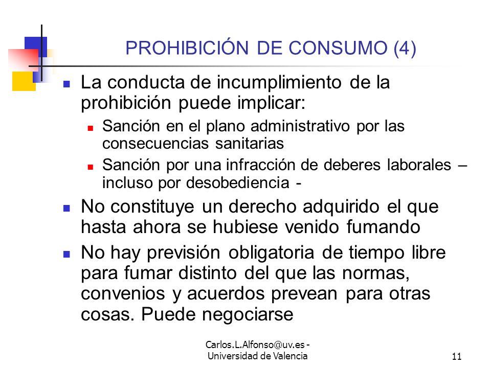 Carlos.L.Alfonso@uv.es - Universidad de Valencia10 PROHIBICIÓN DE CONSUMO (3) La prohibición es una medida de salud pública, independiente de las obli