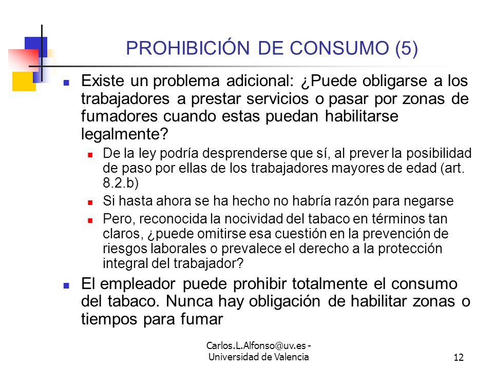 Carlos.L.Alfonso@uv.es - Universidad de Valencia11 PROHIBICIÓN DE CONSUMO (4) La conducta de incumplimiento de la prohibición puede implicar: Sanción
