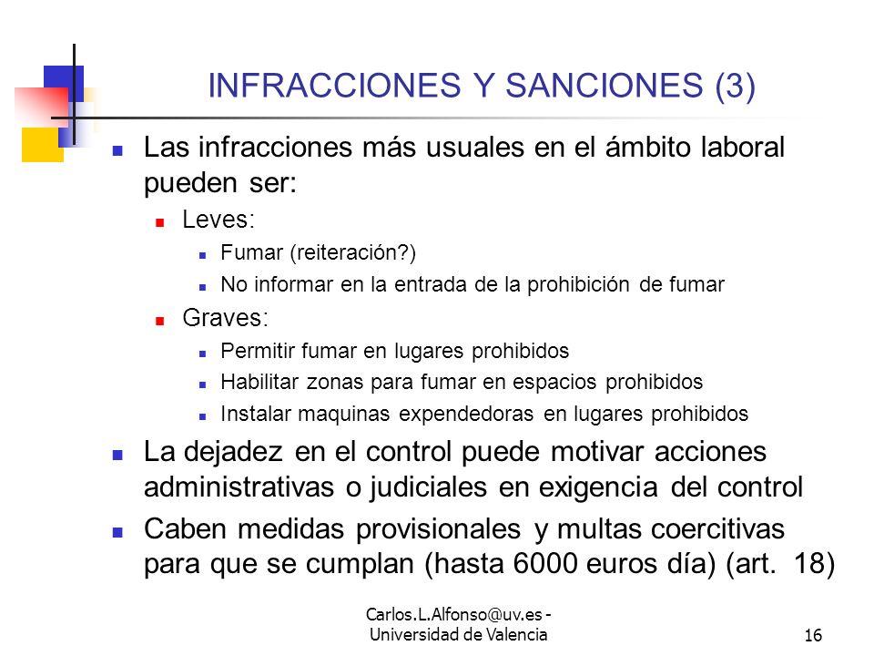Carlos.L.Alfonso@uv.es - Universidad de Valencia15 INFRACCIONES Y SANCIONES (2) Las sanciones son compatibles con otras responsabilidades civiles o de