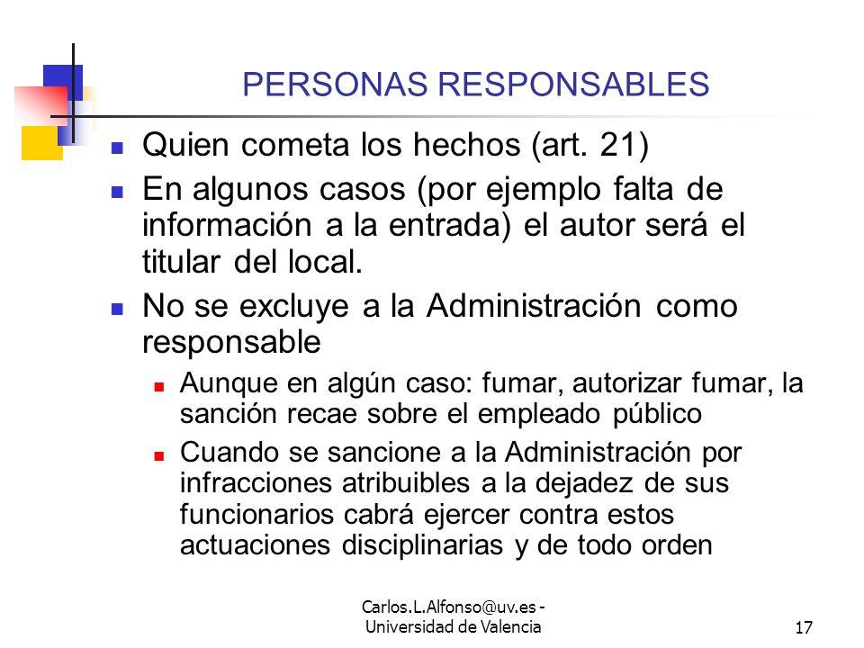Carlos.L.Alfonso@uv.es - Universidad de Valencia16 INFRACCIONES Y SANCIONES (3) Las infracciones más usuales en el ámbito laboral pueden ser: Leves: F