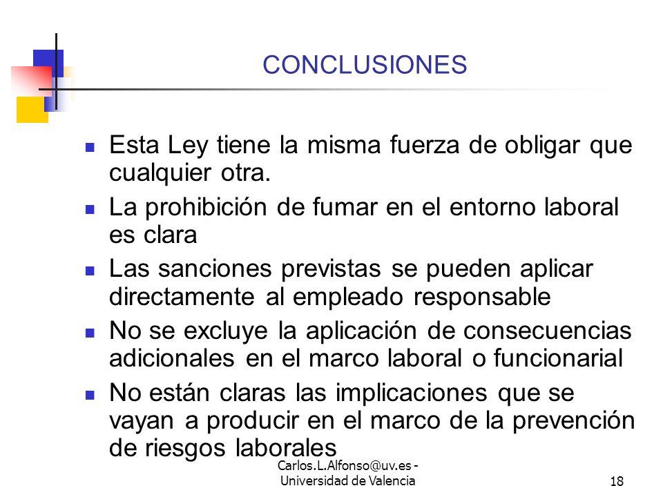 Carlos.L.Alfonso@uv.es - Universidad de Valencia17 PERSONAS RESPONSABLES Quien cometa los hechos (art. 21) En algunos casos (por ejemplo falta de info