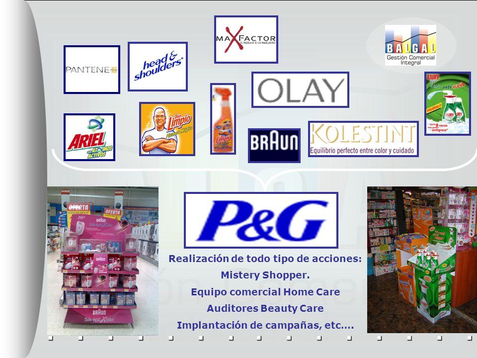 Realización de todo tipo de acciones: Mistery Shopper. Equipo comercial Home Care Auditores Beauty Care Implantación de campañas, etc….