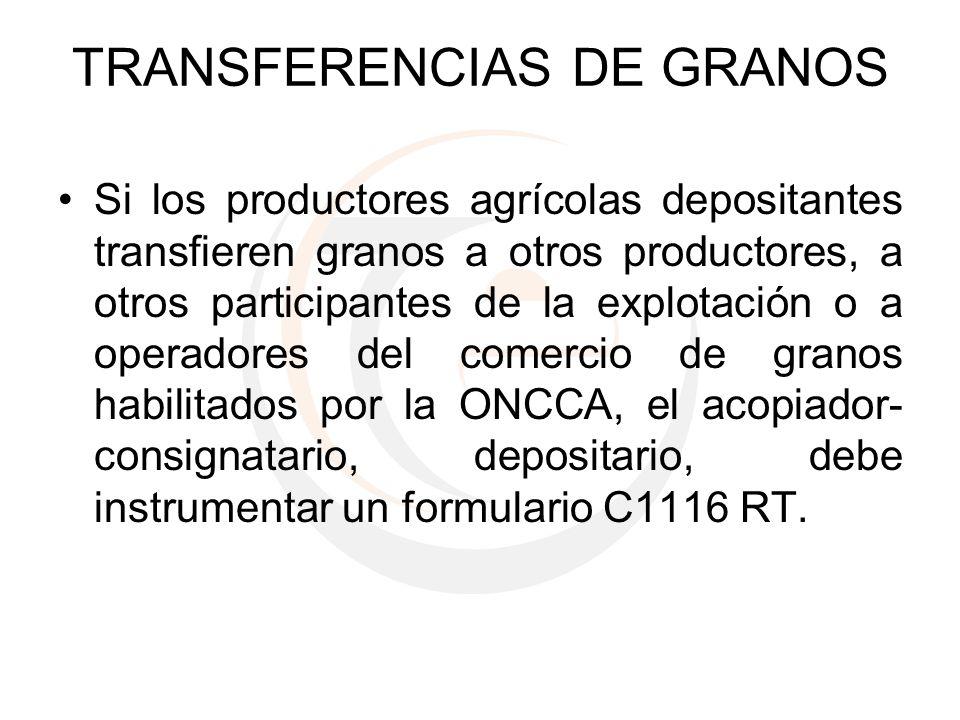 TRANSFERENCIAS DE GRANOS Si los productores agrícolas depositantes transfieren granos a otros productores, a otros participantes de la explotación o a