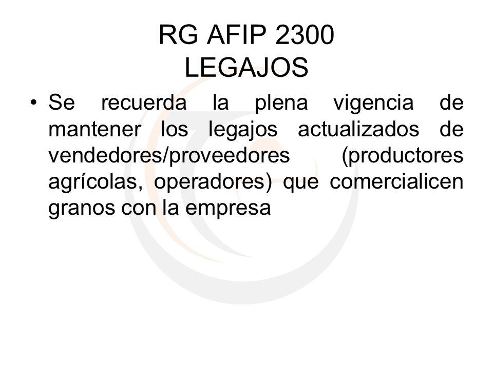RG AFIP 2300 LEGAJOS Se recuerda la plena vigencia de mantener los legajos actualizados de vendedores/proveedores (productores agrícolas, operadores)