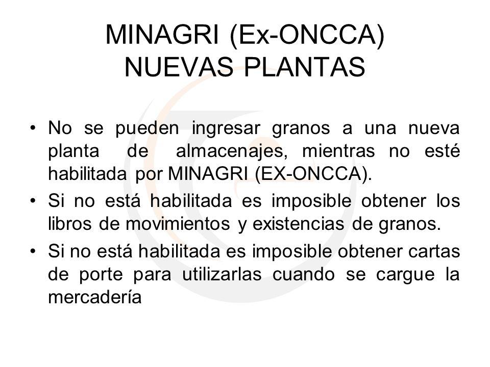 MINAGRI (Ex-ONCCA) NUEVAS PLANTAS No se pueden ingresar granos a una nueva planta de almacenajes, mientras no esté habilitada por MINAGRI (EX-ONCCA).
