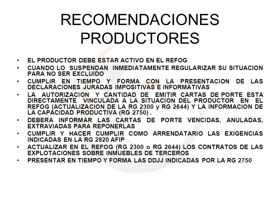 RECOMENDACIONES PRODUCTORES EL PRODUCTOR DEBE ESTAR ACTIVO EN EL REFOG CUANDO LO SUSPENDAN INMEDIATAMENTE REGULARIZAR SU SITUACION PARA NO SER EXCLUID