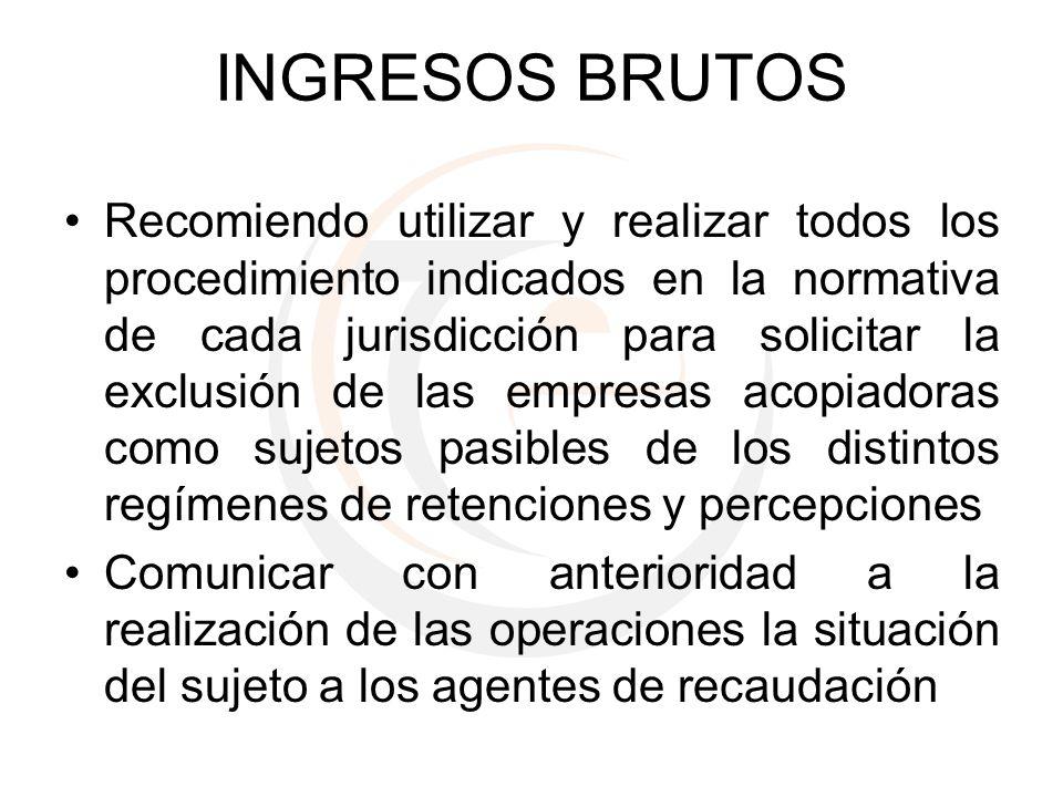 INGRESOS BRUTOS Recomiendo utilizar y realizar todos los procedimiento indicados en la normativa de cada jurisdicción para solicitar la exclusión de l