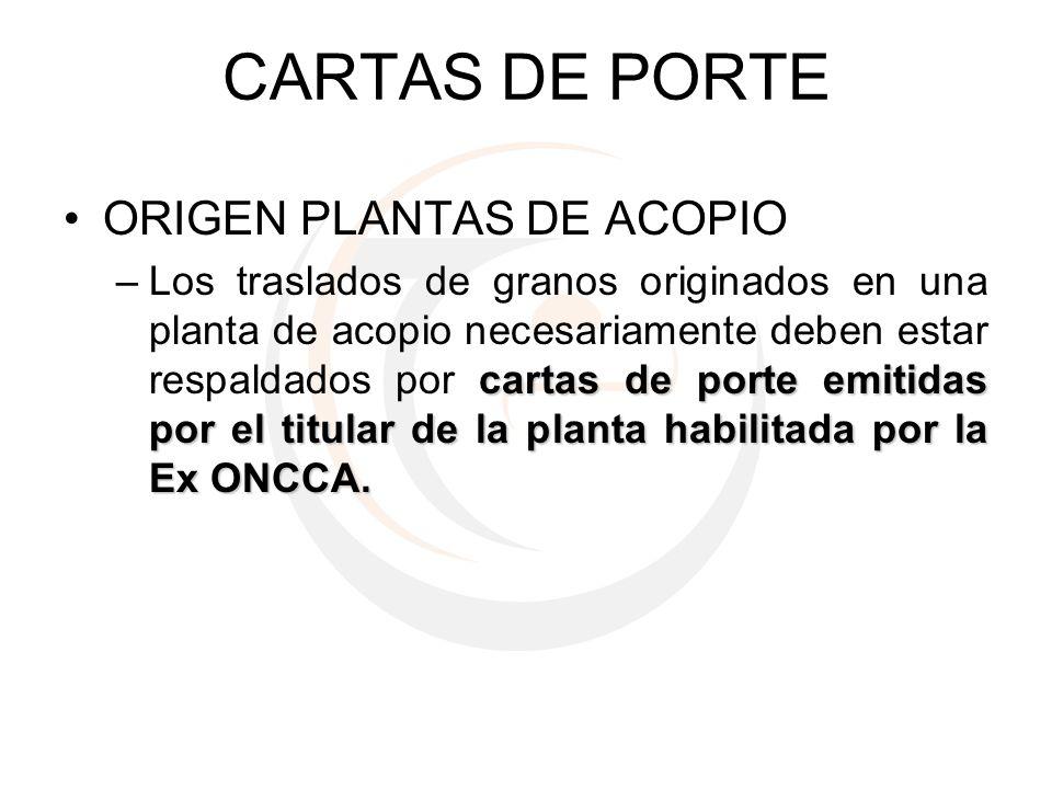 CARTAS DE PORTE ORIGEN PLANTAS DE ACOPIO cartas de porte emitidas por el titular de la planta habilitada por la Ex ONCCA. –Los traslados de granos ori