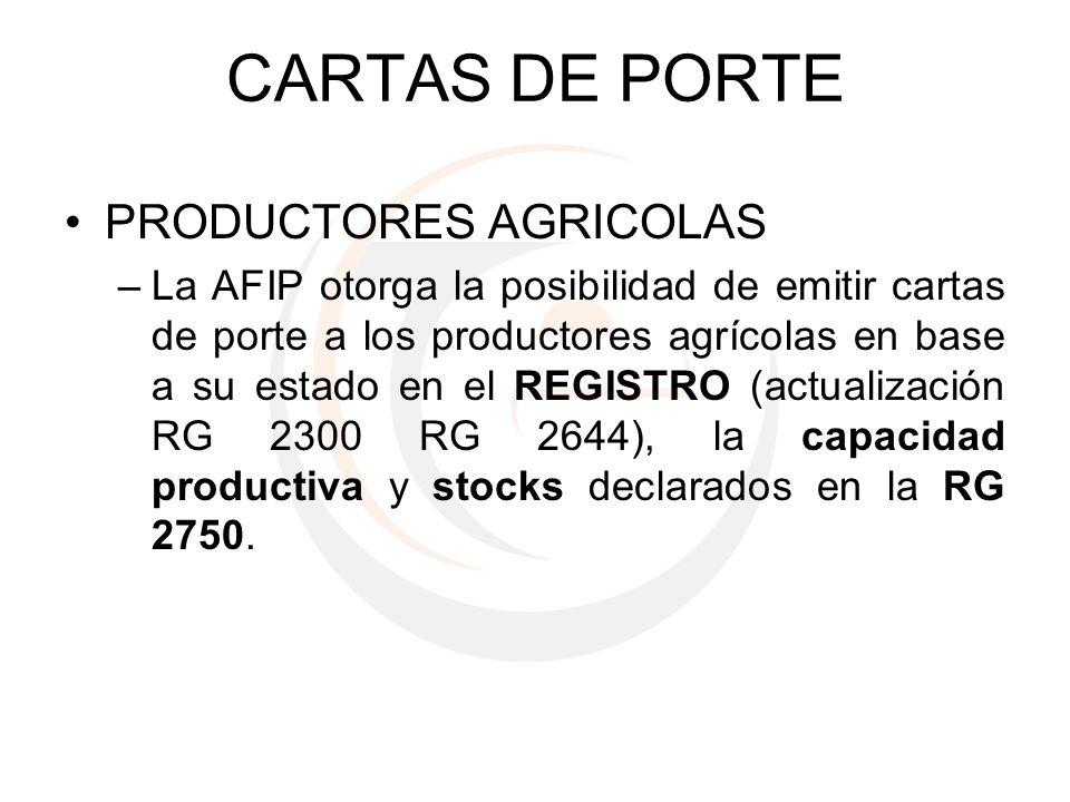 CARTAS DE PORTE PRODUCTORES AGRICOLAS –La AFIP otorga la posibilidad de emitir cartas de porte a los productores agrícolas en base a su estado en el R