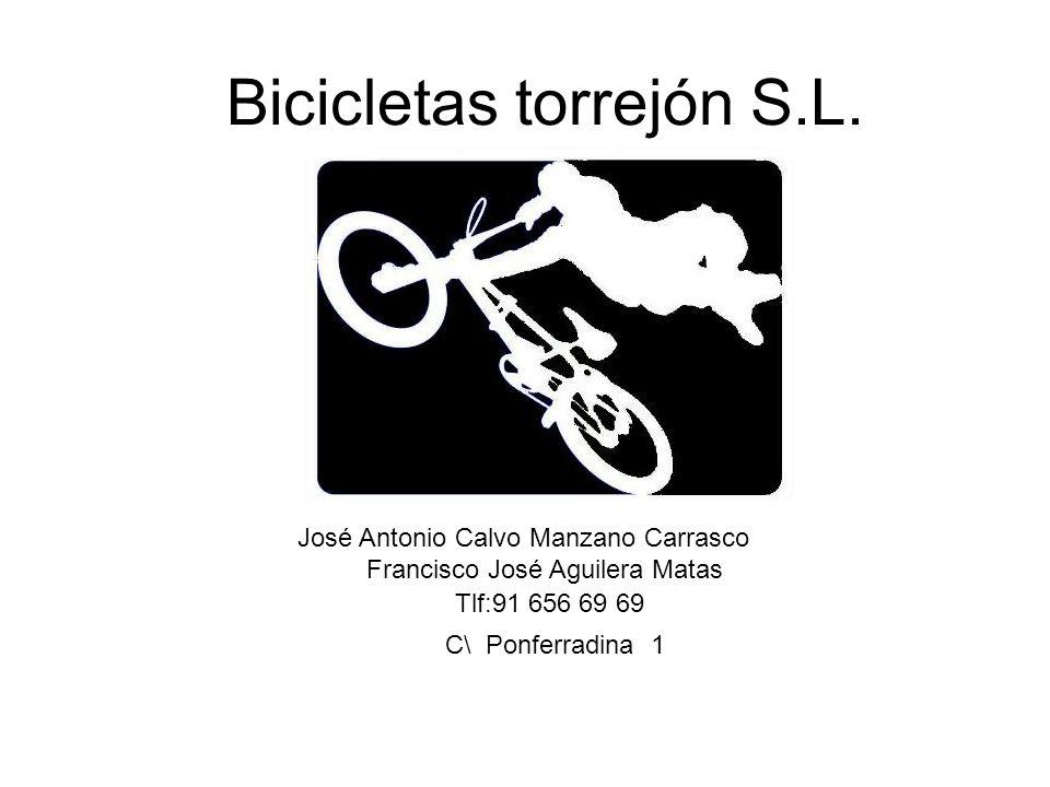 Bicicletas torrejón S.L. José Antonio Calvo Manzano Carrasco Francisco José Aguilera Matas Tlf:91 656 69 69 C\ Ponferradina 1
