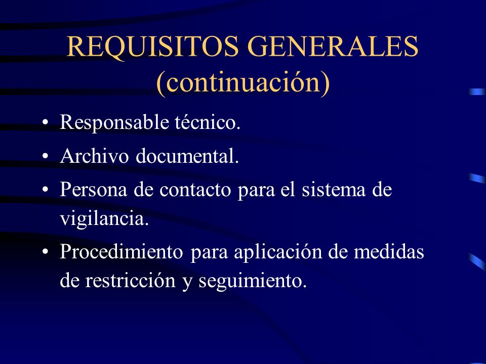 REQUISITOS GENERALES (continuación) Responsable técnico.