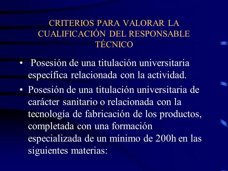 CRITERIOS PARA VALORAR LA CUALIFICACIÓN DEL RESPONSABLE TÉCNICO Posesión de una titulación universitaria específica relacionada con la actividad.